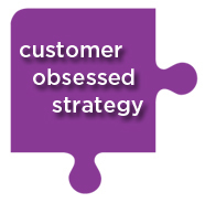 Customer Obsessed Strategy