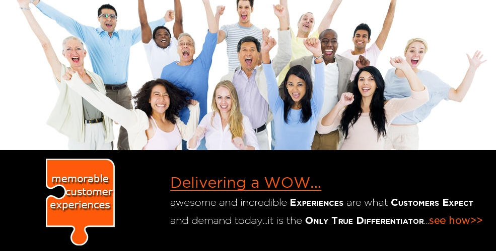 Awesome and incredible customer experiences deliver wow and are the only true differentiator